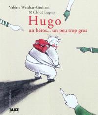 Hugo, un héros... un peu trop gros