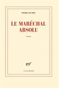 Le maréchal absolu