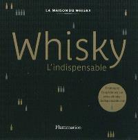 Whisky, l'indispensable : La maison du whisky