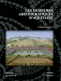 Les demeures aristocratiques d'Aquitaine : société et culture de l'Antiquité tardive dans le sud-ouest de la Gaule