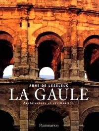 La Gaule : architecture et civilisation