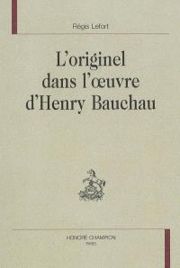 L'originel dans l'oeuvre d'Henry Bauchau