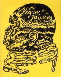 Nègres jaunes : et autres créatures imaginaires