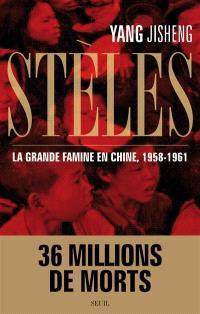 Stèles : la grande famine en Chine, 1958-1961