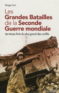 Les grandes batailles de la Seconde Guerre mondiale : les temps forts du plus grand des conflits