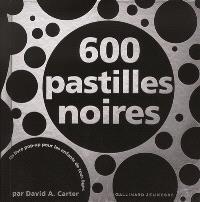 600 pastilles noires : un livre pop-up pour les enfants de tous âges