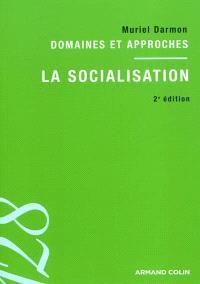 La socialisation : domaines et approches