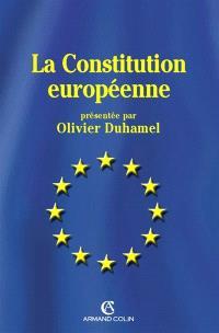 La Constitution européenne : les principaux textes