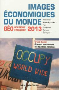 Images économiques du monde : géoéconomie-géopolitique 2013