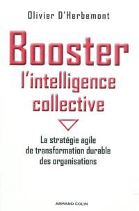 Booster l'intelligence collective : la stratégie agile de transformation durable des organisations