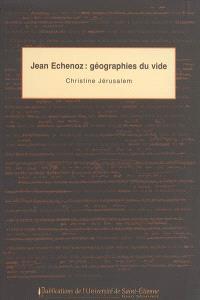 Jean Echenoz : géographies du vide