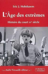 L'âge des extrêmes : histoire du court XXe siècle, 1914-1991