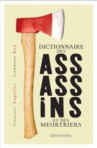 Dictionnaire des assassins et des meurtriers