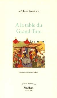À la table du Grand Turc