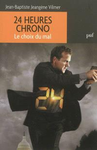 24 heures chrono : le choix du mal