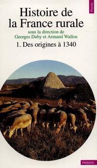 Histoire de la France rurale. Volume 1, La formation des campagnes françaises : des origines à 1340