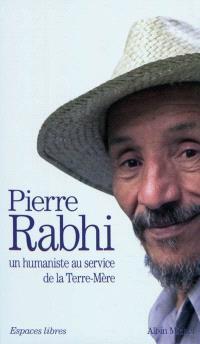 Pierre Rabhi, un humaniste au service de la Terre-Mère