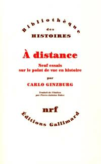 A distance : neuf essais sur le point de vue en histoire
