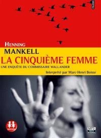 La cinquième femme : une enquête du commissaire Wallander