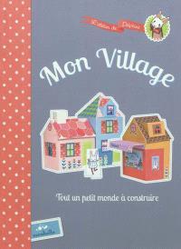 Mon village : tout un petit monde à construire