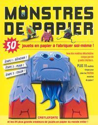 Monstres de papier : 50 jouets en papier à fabriquer soi-même !