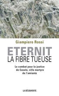 Eternit, la fibre tueuse : le combat pour la justice de Casale, ville martyre de l'amiante