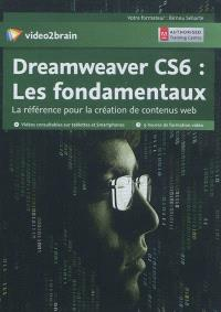 Dreamweaver CS6 : les fondamentaux : la référence pour la création de contenus web