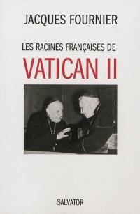 Les racines françaises de Vatican II