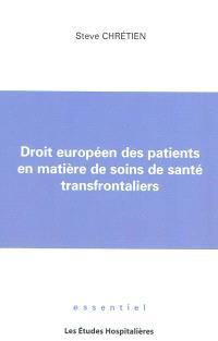 Droit européen des patients en matière de soins de santé transfrontaliers