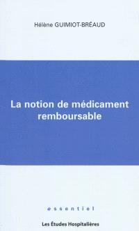 La notion de médicament remboursable