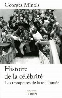 Histoire de la célébrité : les trompettes de la renommée