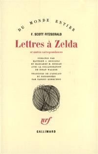 Lettres à Zelda : et autres correspondances