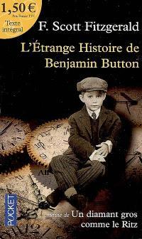 L'étrange histoire de Benjamin Button; Suivi de Un diamant gros comme le Ritz