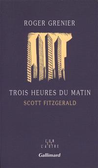 Trois heures du matin : Scott Fitzgerald