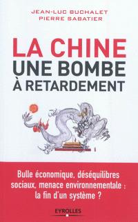 La Chine, une bombe à retardement : bulle économique, déséquilibres sociaux, menace environnementale, la fin d'un système ?