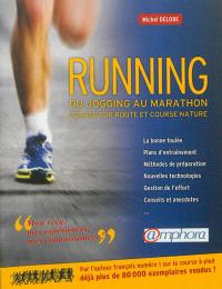Running : du jogging au marathon : course sur route et course nature