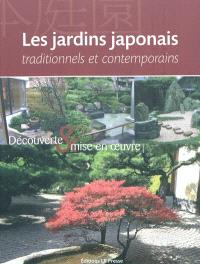 Les jardins japonais traditionnels et contemporains : découverte & mise en oeuvre