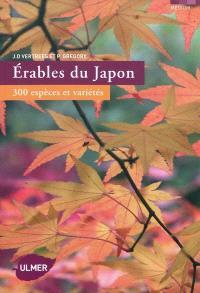 Erables du Japon : 300 espèces et variétés