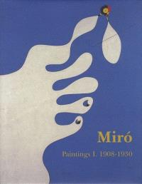 Joan Miro : paintings, catalogue raisonné. Volume 1, 1908-1930