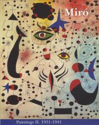 Joan Miro : paintings, catalogue raisonné. Volume 2, 1931-1941