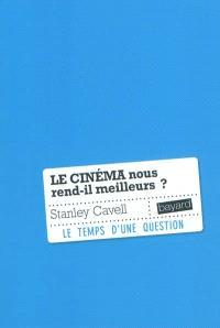 Le cinéma nous rend-il meilleurs ?