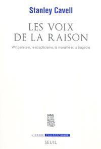 Les voix de la raison : Wittgenstein, le scepticisme, la moralité et la tragédie