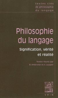 Philosophie du langage. Volume 1, Signification, vérité, réalité