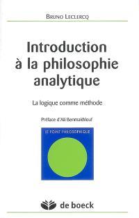 Introduction à la philosophie analytique : la logique comme méthode
