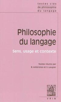 Philosophie du langage. Volume 2, Sens, usage et contexte