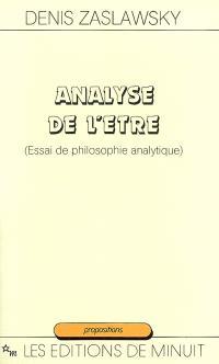 Analyse de l'être : (essai de philosophie analytique)