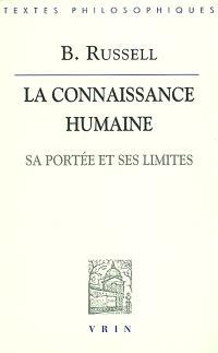 La connaissance humaine : sa portée et ses limites. Précédé de De l'univers à la nature