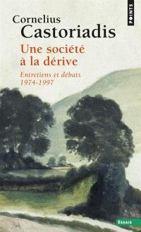 Une société à la dérive : entretiens et débats, 1974-1997
