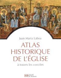 Atlas historique de l'Eglise à travers les conciles