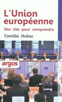 L'Union européenne : des clés pour comprendre
